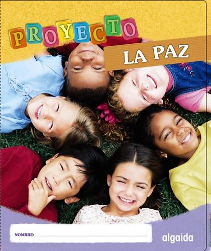 PROYECTO LA PAZ, EDUCACIÓN INFANTIL, 3-5 AÑOS, 2 CICLO
