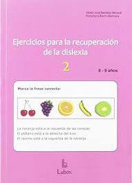 EJERCICIOS PARA LA RECUPERACIÓN DE LA DISLEXIA-2. 8-9 AÑOS