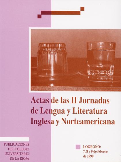 ACTAS DE LAS II JORNADAS DE LENGUA Y LITERATURA INGLESA Y NORTEAMERICANA.
