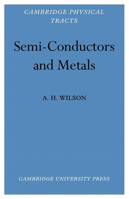 SEMI-CONDUCTORS AND METALS