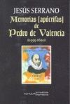 MEMORIAS APOCRIFAS DE PEDRO VALENCIA 1555-1620