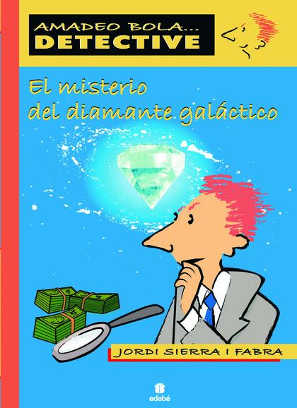 EL MISTERIO DEL DIAMANTE GALÁCTICO