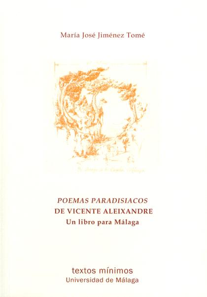 POEMAS PARADISÍACOS DE VICENTE ALEIXANDRE : UN LIBRO PARA MÁLAGA