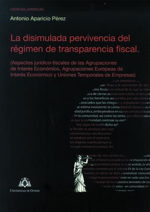 LA DISIMULADA PERVIVENCIA DEL RÉGIMEN DE TRANSPARENCIA FISCAL : ASPECTOS JURÍDICOS-FISCALES DE