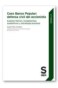 CASO BANCO POPULAR: DEFENSA CIVIL DEL ACCIONISTA. EXAMEN FÁCTICO, FUNDAMENTOS SUSTANTIVOS Y EST