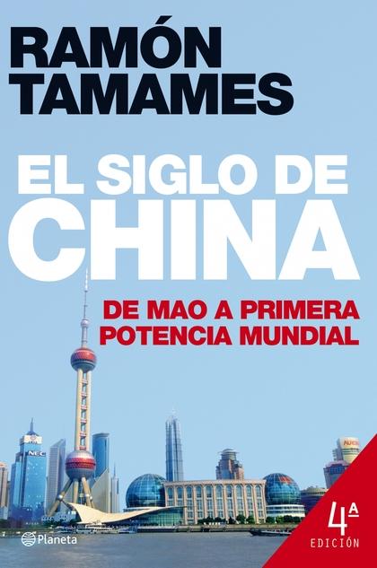 EL SIGLO DE CHINA: DE MAO A PRIMERA POTENCIA MUNDIAL