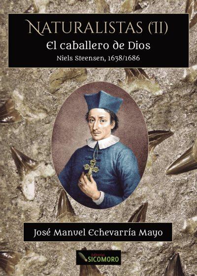 EL CABALLERO DE DIOS. NIELS STEENSEN, 1638-1686