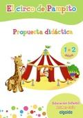 EL CIRCO DE PAMPITO 1-2, EDUCACIÓN INFANTIL, 1 AÑO. PROPUESTA DIDÁCTICA. GUÍA DEL PROFESOR