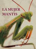 LA MUJER MANTIS.