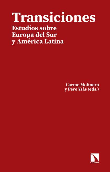 TRANSICIONES. ESTUDIOS SOBRE EUROPA DEL SUR Y AMÉRICA LATINA