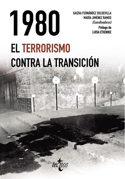 1980. EL TERRORISMO CONTRA LA TRANSICIÓN.