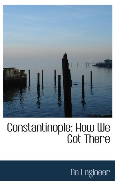 Constantinople: How We Got There