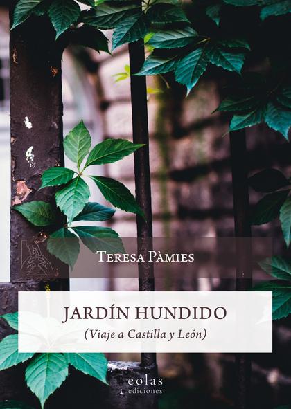 JARDÍN HUNDIDO                                                                  VIAJE A CASTILL
