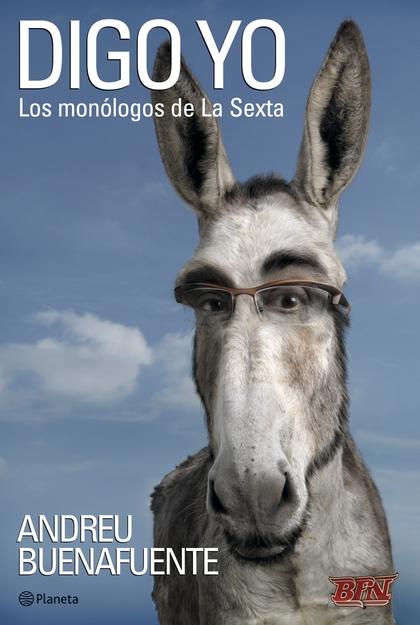 DIGO YO: LOS MONÓLOGOS DE LA SEXTA