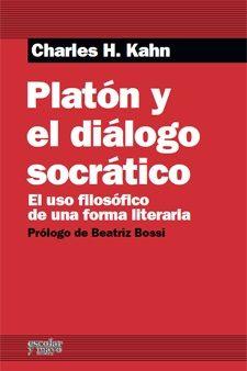 PLATÓN Y EL DIÁLOGO SOCRÁTICO : EL USO FILOSÓFICO DE UNA FORMA LITERARIA