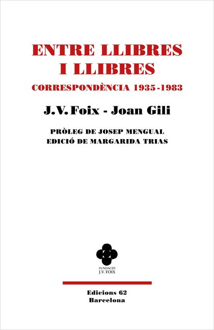 ENTRE LLIBRES I LLIBRES. CORRESPONDÈNCIA 1935-1983