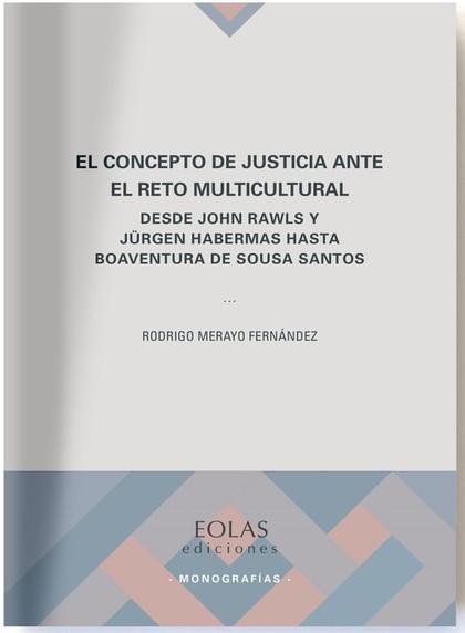 EL CONCEPTO DE JUSTICIA ANTE EL RETO MULTICULTURAL                              DESDE JOHN RAWL
