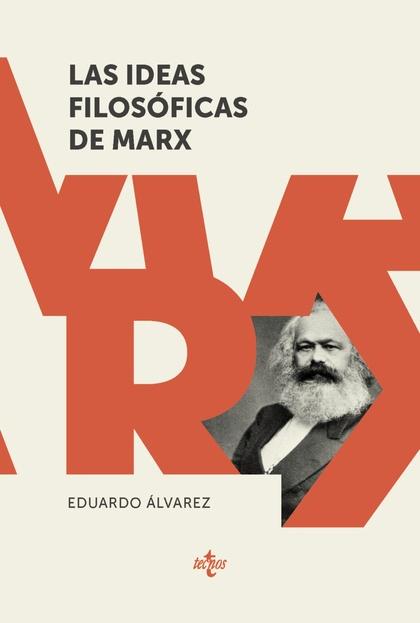 LAS IDEAS FILOSÓFICAS DE MARX.