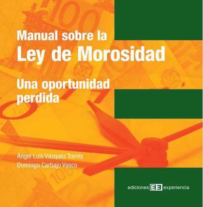 MANUAL SOBRE LA LEY DE MOROSIDAD : UNA OPORTUNIDAD PERDIDA