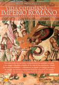 BREVE HISTORIA DE LA VIDA COTIDIANA DEL IMPERIO ROMANO.
