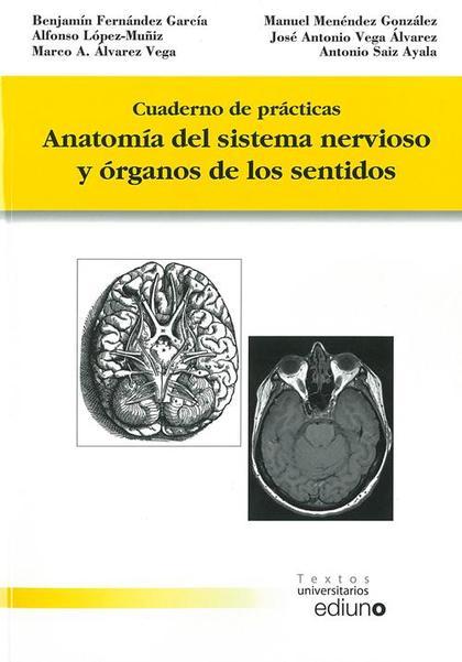 ANATOMÍA DEL SISTEMA NERVIOSO Y ÓRGANOS DE LOS SENTIDOS : CUADERNO DE PRÁCTICAS