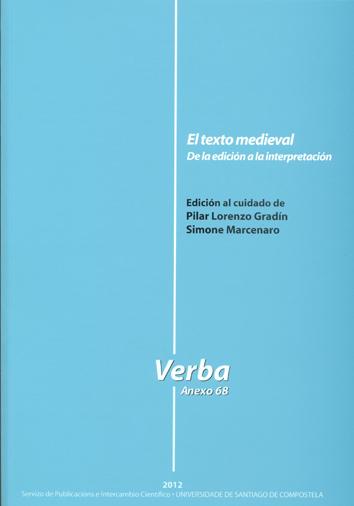 EL TEXTO MEDIEVAL. DE LA EDICIÓN A LA INTERPRETACIÓN.
