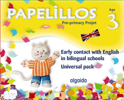 PAPELILLOS, EARLY CONTACT WITH ENGLISH IN BILINGUAL SCHOOLS, EDUCACIÓN INFANTIL, 3 YEARS