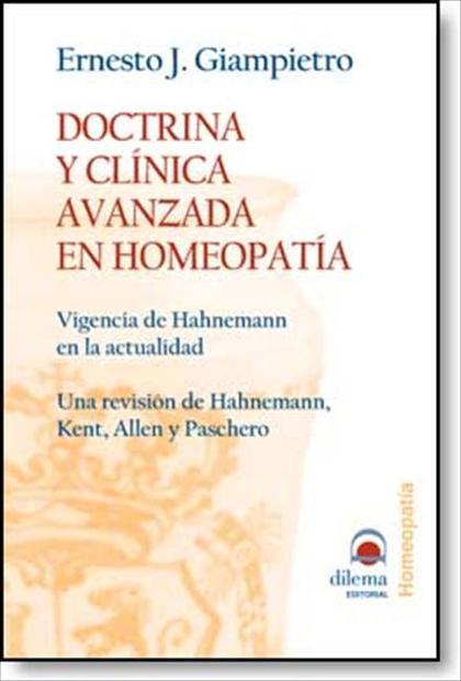 DOCTRINA Y CLÍNICA AVANZADA EN HOMEOPATÍA : VIGENCIA DE HAHNEMANN EN LA ACTUALIDAD. UNA REVISIÓ