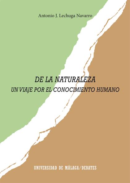 DE LA NATURALEZA. UN VIAJE POR EL CONOCIMIENTO HUMANO