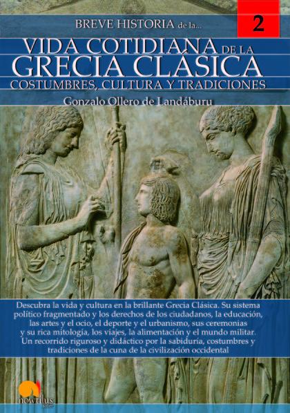 BREVE HISTORIA DE LA VIDA COTIDIANA DE LA GRECIA CLÁSICA.