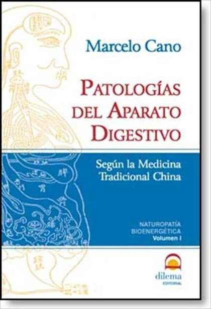 PATOLOGÍAS DEL APARATO DIGESTIVO : SEGÚN LA MEDICINA TRADICIONAL CHINA