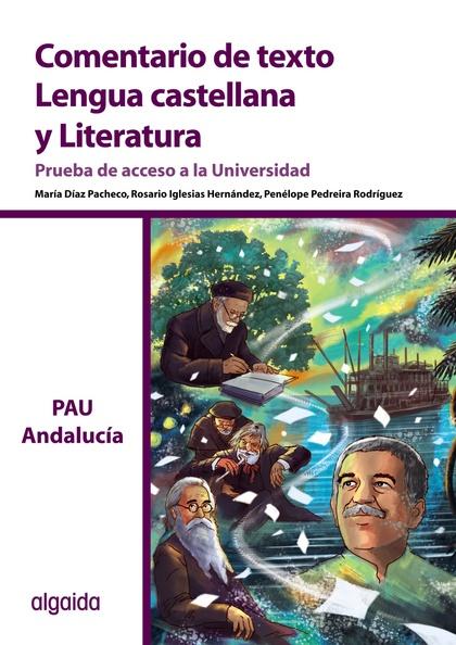 COMENTARIO DE TEXTO. LENGUA CASTELLANA Y LITERATURA. PRUEBA DE ACCESO A LA UNIVE.