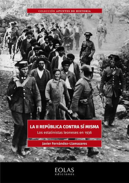 LA II REPÚBLICA CONTRA SÍ MISMA                                                 LOS ESTALINISTA