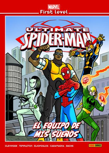 MARVEL FIRST LEVEL 17: ULTIMATE SPIDERMAN: EL EQUIPO DE MIS SUEÑOS.