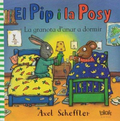 EL PIP Y LA POSY. LA GRANOTA D´ANAR A DORMIR