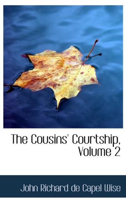 The Cousins` Courtship, Volume 2