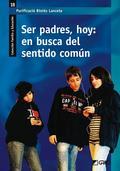 SER PADRES, HOY : EN BUSCA DEL SENTIDO COMÚN