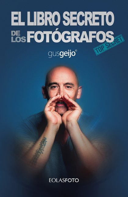 EL LIBRO SECRETO DE LOS FOTÓGRAFOS