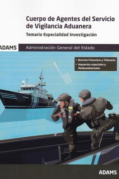 TEMARIO ESPECIALIDAD INVESTIGACIÓN CUERPO DE AGENTES DEL SERVICIO DE VIGILANCIA.