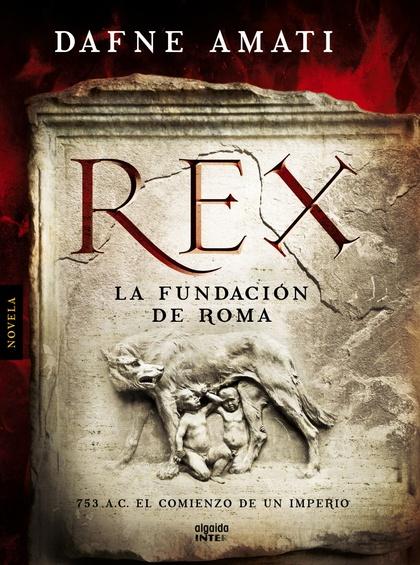 REX : LA FUNDACIÓN DE ROMA