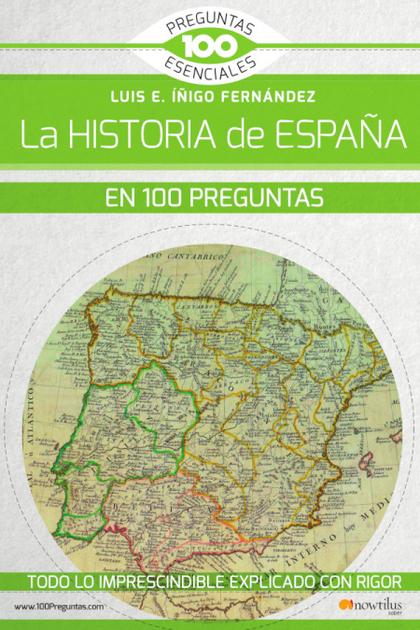 LA HISTORIA DE ESPAÑA EN 100 PREGUNTAS.