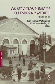 LOS SERVICIOS PÚBLICOS EN ESPAÑA Y MÉXICO                                       (SIGLOS XIX-XXI