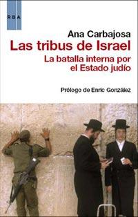 LAS TRIBUS DE ISRAEL. LA BATALLA INTERNA POR EL ESTADO JUDÍO