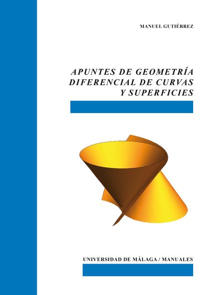 APUNTES DE GEOMETRÍA DIFERENCIAL DE CURVAS Y SUPERFICIES.