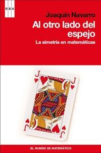 AL OTRO LADO DEL ESPEJO. LA SIMETRIA EN MATEMÁTICAS
