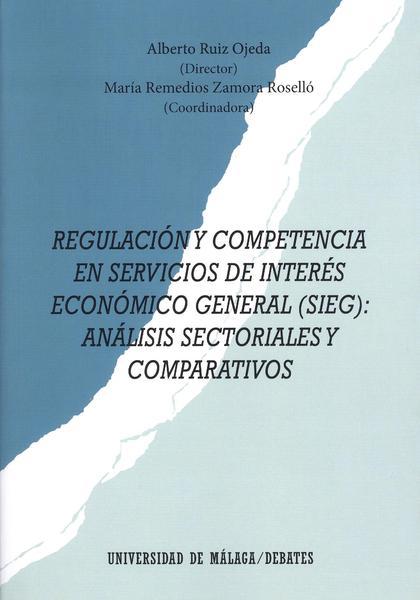REGULACIÓN Y COMPETENCIA EN SERVICIOS DE INTERÉS ECONÓMICO GENERAL (SIEG). ANÁLISIS SECTORIALES