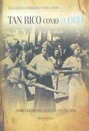 TAN RICO COMO EL ORO : ROBO DEL ORO DEL BANCO DE ESPAÑA, 1936