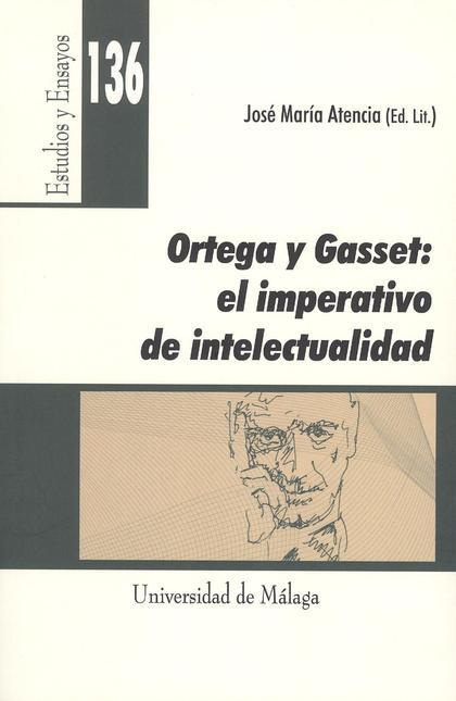 ORTEGA Y GASSET. EL IMPERATIVO DE LA INTELECTUALIDAD