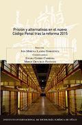 PRISIÓN Y ALTERNATIVAS EN EL NUEVO CÓDIGO PENAL TRAS LA REFORMA 2015