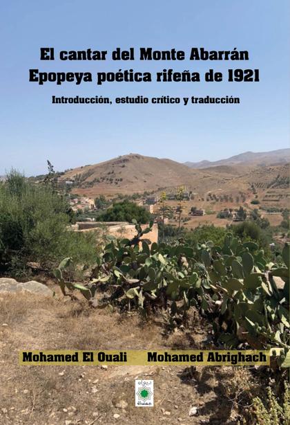 EL CANTAR DEL MONTE ABARRÁN. EPOPEYA POÉTICA RIFEÑA DE1921. INTRODUCCIÓN, ESTUDIO CRÍTICO Y TRA
